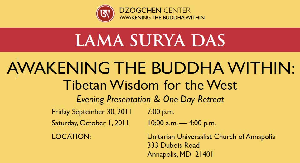 AwakeningTheBuddhaWithinAnnapolis2011 Upcoming Events with Lama Surya Das, Sept Nov 2011