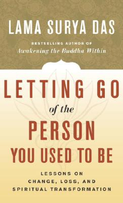 LettingGo Letting Go of the Person You Used to Be